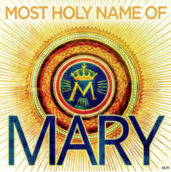 Most Holy Name of Mary - Mass @ Annunciation Parish | Green Bay | Wisconsin | United States